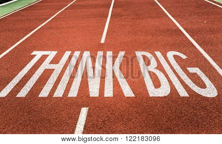 Think Big written on running track