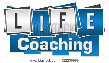 Life coaching text written over blue grey background.