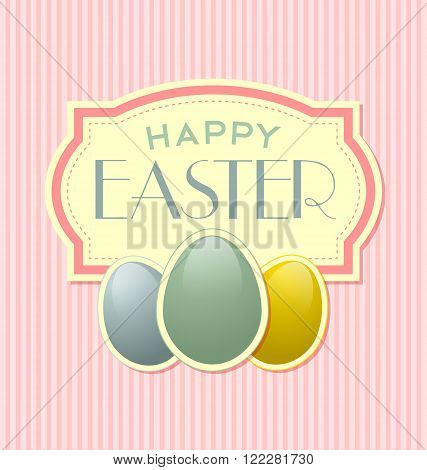 Happy Easter retro template with three eggs and label on striped background