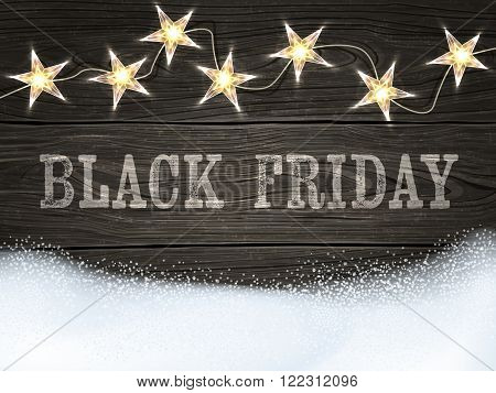 Black Friday sign on wooden background with star-shaped lights and snow. Design template for banners flyers and so. Vector illustration eps10.