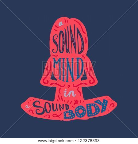 Vintage Motivational Healthcare Inspirational Sport Body and Mind Lettering in woman's silhouette in lotus pose. Print poster gym fitness t-shirt greeting card. Sound mind. Sound body. Vector