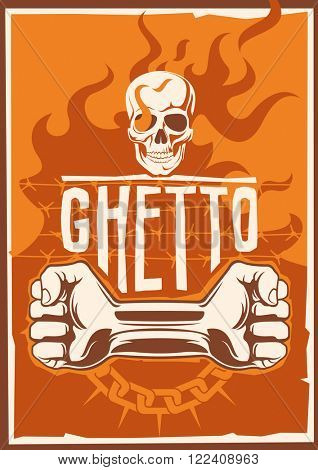 Ghetto poster with skull and fists. Vector illustration.
