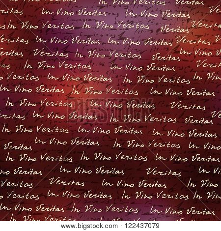 Seamless background pattern. Background for wine card with the inscription In Vino Veritas.