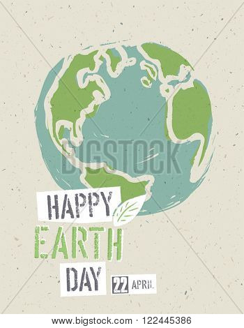 Happy Earth Day Poster. Earth on the recycled paper texture. 22 April