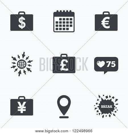 Calendar, like counter and go to web icons. Businessman case icons. Cash money diplomat signs. Dollar, euro and pound symbols. Location pointer.