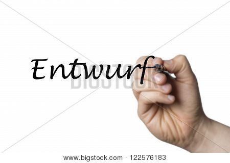 Entwurf Written By A Hand