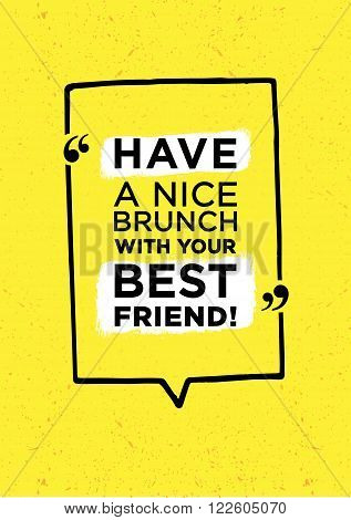 Have nice brunch with your best friend inscription in speech bubble isolated on bright yellow background
