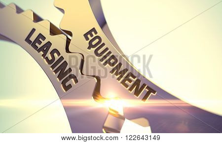 Equipment Leasing - Concept. Equipment Leasing Golden Cog Gears. Equipment Leasing - Industrial Design. Golden Cogwheels with Equipment Leasing Concept. 3D.