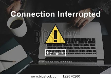 Connection Interrupted Disconnected Notice Concept