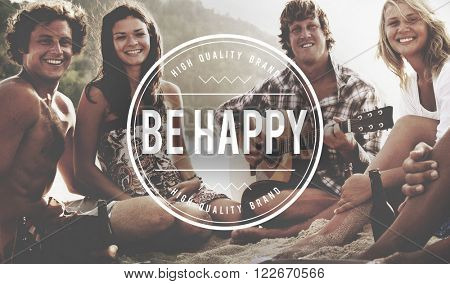 Be Happy Enjoyment Cheerful Fun Happiness Concept