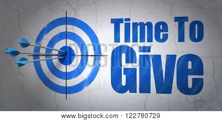 Time concept: target and Time To Give on wall background