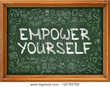 Empower Yourself - Hand Drawn on Green Chalkboard with Doodle Icons Around. Modern Illustration with Doodle Design Style.