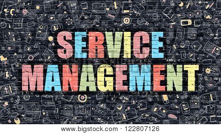 Service Management Concept. Service Management Drawn on Dark Wall. Service Management in Multicolor. Service Management Concept. Modern Illustration in Doodle Design of Service Management.