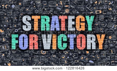 Multicolor Concept - Strategy for Victory on Dark Brick Wall with Doodle Icons. Modern Illustration in Doodle Style. Strategy for Victory Business Concept. Strategy for Victory on Dark Wall.