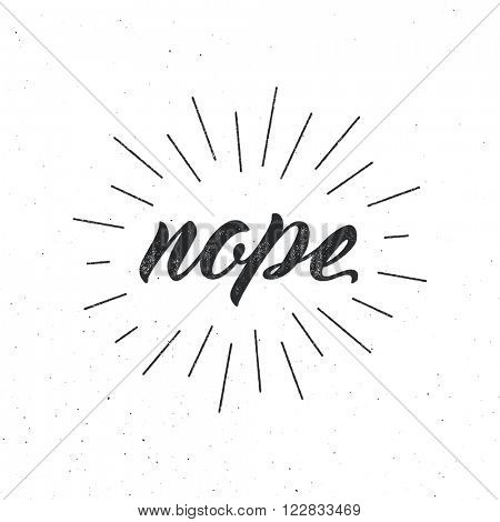 Nope. Script lettering, vector ink stamp effect, sunburst, grunge background.