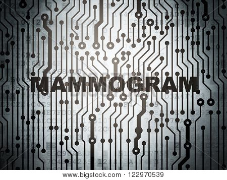 Health concept: circuit board with Mammogram