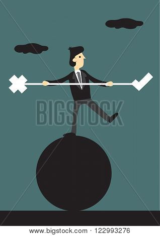 Cartoon businessman standing one-legged on the ball holding balancing beam with tick and cross symbols at the end. Creative vector illustration for concept on finding right balance in business.