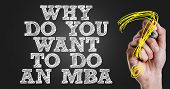 Hand writing the text: Why Do Want To Do an MBA? poster