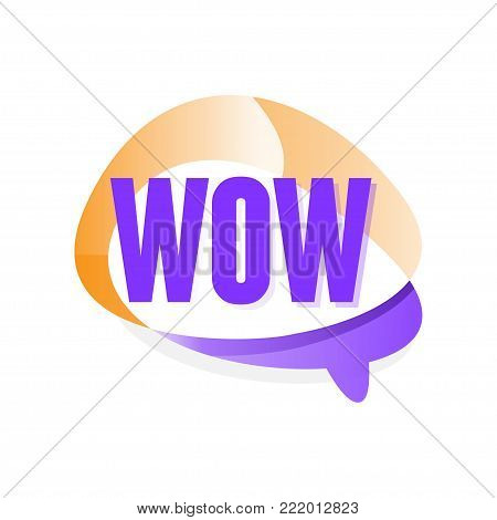Creative speech bubble with text Wow . Message showing surprise. Simple icon in gradient purple and orange color. Design for mobile messenger or social network sticker. Isolated vector illustration
