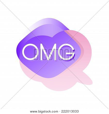 Colorful transparent speech bubble with acronyms OMG . Dialogue cloud in pink and purple color. Vector illustration isolated on white background. Design for social network sticker, card or print.