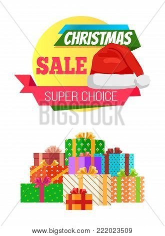 Super choice Christmas sale poster promo label decorated by Santa Claus hat, piles of gift boxes in decorative wrapping vector illustration on white