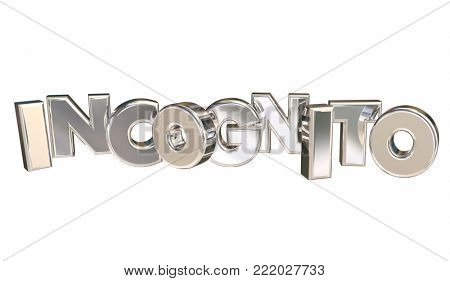 Incognito Secret Disguise Hiding Privacy 3d Illustration