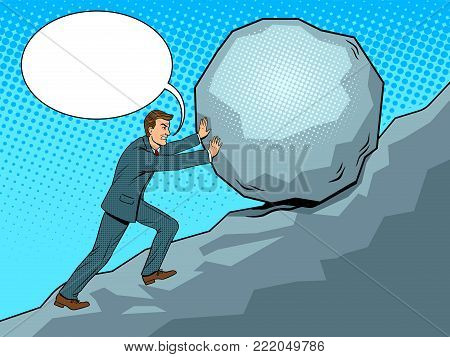 Businessman pushing rock stone uphill pop art retro vector illustration. Hard work metaphor. Text bubble. Color background. Comic book style imitation.