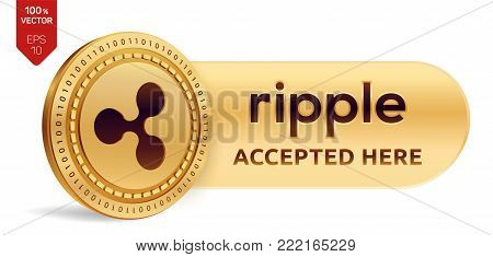 Ripple accepted sign emblem. 3D isometric Physical coin with frame and text Accepted Here. Cryptocurrency. Golden coin with Ripple symbol isolated on white background. Stock vector illustration