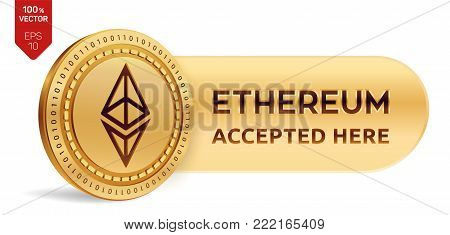 Ethereum accepted sign emblem. 3D isometric Physical coin with frame and text Accepted Here. Cryptocurrency. Golden coin with Ethereum symbol isolated on white background. Stock vector illustration