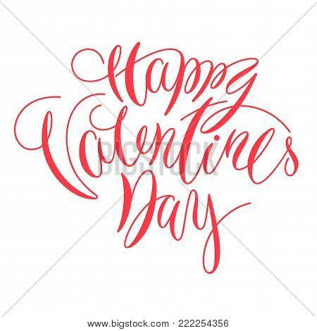 Happy valentine day lettering calligraphy artwork for card, poster, design. Isolated on white