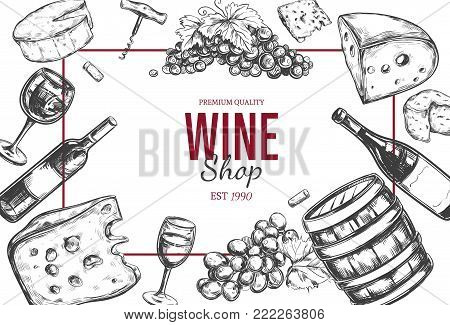 Wine shop frame. Vector hand drawn cover including wine glass, bottle, grape, vineyard landscape, cheese, barrel with wine. Sketch style
