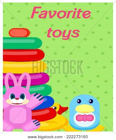 Favorite plastic toys as pink hare, blue penguin, tall pyramid and yellow duck colorful vector poster on green spotty background.