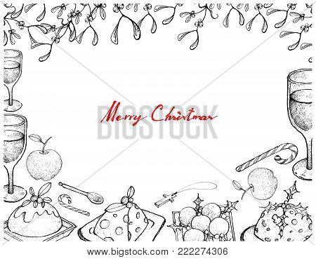 Illustration Frame of Hand Drawn Sketch of Christmas Pudding with Apple, Wine and Candy Cane on A Table for Thanksgiving, Christmas and New Year Holiday Dinner.