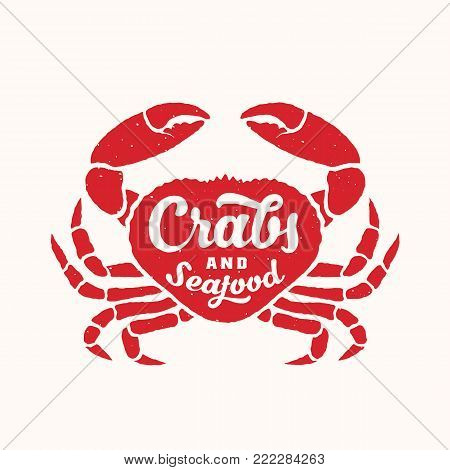 Crabs and Seafood Abstract Vector Sign, Emblem, Icon or Logo Template. Red Crab Silhouette with Retro Typography and Shabby Texture. Isolated.