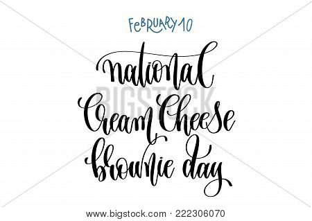 february 10 - national cream cheese brownie day - hand lettering inscription text to winter holiday design, calligraphy vector illustration
