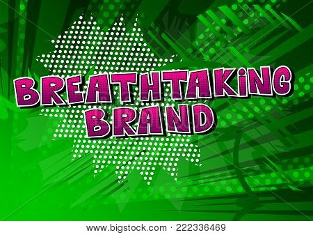 Breathtaking Brand - Comic book style word on abstract background.