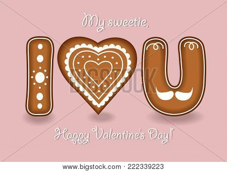 I love you. Gingerbreads letters and heart with white cream decor. My sweetie, Happy Valentines Day. Vector Illustration