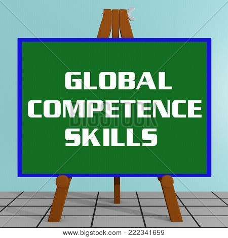 3D illustration of GLOBAL COMPETENCE SKILLS title on a tripod display board