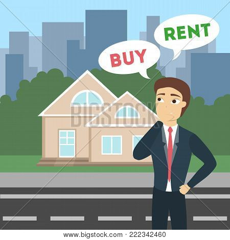 Buy or rent. House as real estate for selling or renting. Man thinking.