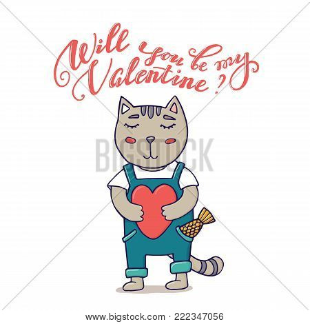 Will you be my Valentine greeting card with cute cat holding heart, doodle vector illustration isolated on white background. Valentine day greeting card with hand-written lettering and cute, funny cat