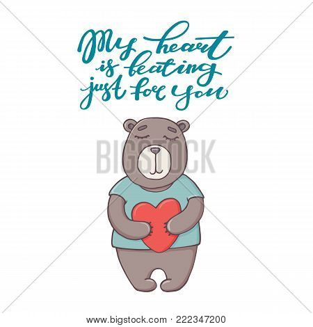 My heart is beating just for you, Valentine day greeting card with cute bear holding heart, doodle vector illustration isolated on white background. Valentine day greeting card with funny doodle bear