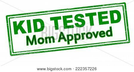 Rubber stamp with text kid tested mom approved inside, vector illustration