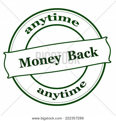 Rubber stamp with text money back anytime inside, vector illustration