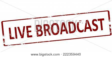 Rubber stamp with text live brodcast inside, vector illustration