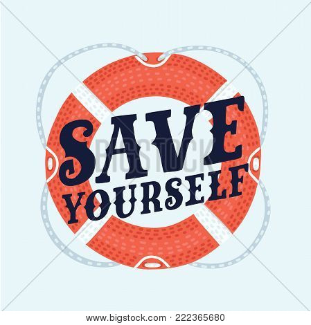 Vector cartoon illustration of poster Save yourself. Rubber save ring lifeline. Motivational quote. Elements for print on a T-shirt, posters, card