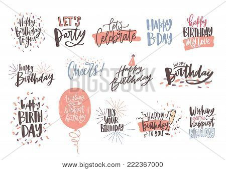 Collection of colorful birthday wishes or hand drawn lettering decorated with festive elements - party hat, glass of champagne, balloon, confetti. Vector illustration for greeting card, invitation