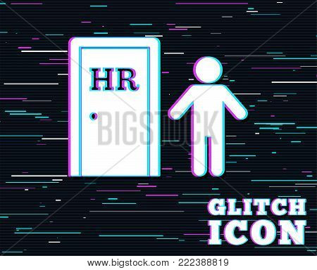 Glitch effect. Human resources sign icon. HR symbol. Workforce of business organization. Man at the door. Background with colored lines. Vector