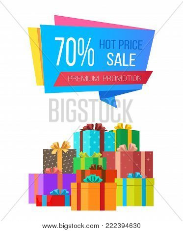 Premium promotion 70 sale hot price special exclusive offer sale poster with piles of gift boxes wrapped in decorative color paper vector illustration