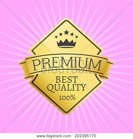 Gold emblem topped by crown premium quality best guarantee sticker award, vector illustration certificate label with stars isolated on pink background
