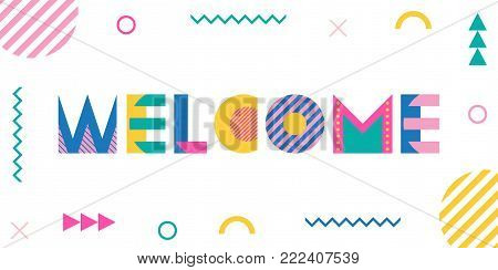 The word Welcome. Trendy geometric font in memphis style of 80s-90s. Text and abstract geometric shapes isolated on white background.